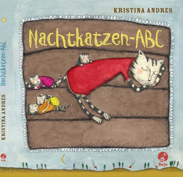 Nachtkatzen - ABC Text und Bilder: Kristina Andres Boje Verlag, Köln 2010